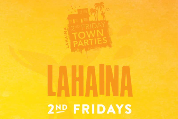 Lahaina 2nd Fridays | Maui Entertainment | Sullivan Properties